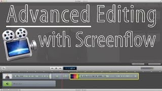 How to do Advanced Editing in Screenflow