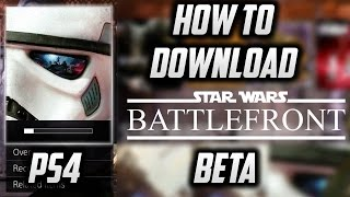 [IT'S OVER] How To Download The Star Wars Battlefront Beta On PS4!