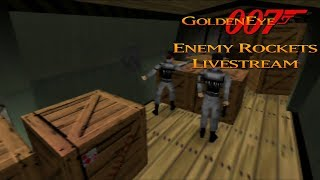 GoldenEye 007 N64 - Enemy Rockets Livestream - Real N64 capture (Part 2/3)