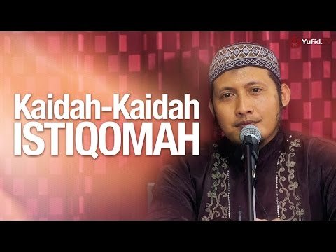 Pengajian Umum: Kaidah-kaidah Istiqomah - Ustadz Zaid Susanto, Lc.
