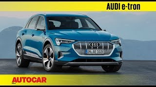 Audi e-tron electric SUV | First Look Preview | Autocar India