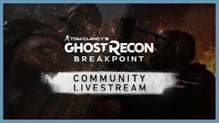 Tom Clancy's Ghost Recon Breakpoint: Community Livestream 10/3 | Ubisoft [NA]