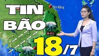 Dự báo thời tiết hôm nay và ngày mai 18/7 | Bản tin thời tiết đêm nay mới nhất