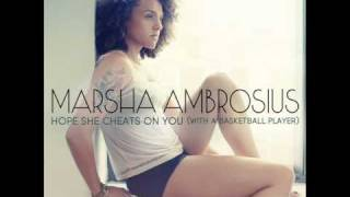 Watch Marsha Ambrosius Hope She Cheats On You with A Basketball Player video