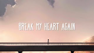 FINNEAS ~ Break My Heart Again (Lyrics)