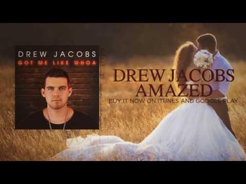 Drew Jacobs - Amazed (Official Lyric Video)