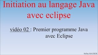 Java avec eclipse - video02 - Premier programme Java avec eclipse
