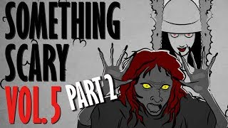 Something Scary Vol 5 - Urban Legend Story Time Compilation Part 2 // Something Scary   Snarled