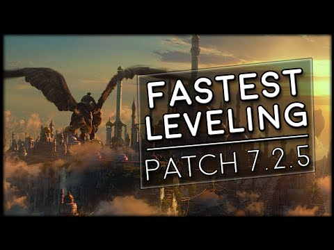 Fastest Leveling 100-110 In Patch 7.2.5! | World of Warcraft Legion