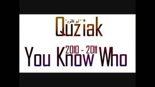 Quziak bu kolthoum / You know who / كيوزياك بو كلثوم