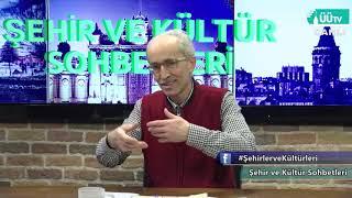 Şehirler ve Kültürleri / Şehir ve Kültür Sohbetleri