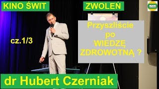 """dr Hubert Czerniak """"Przyszliście po wiedzę zdrowotną"""" KINO ŚWIT ZWOLEŃ 2019 cz.1"""