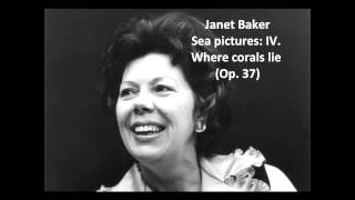 "Janet Baker: The complete ""Sea pictures Op. 37"" (Elgar)"