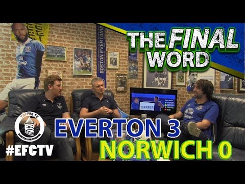 Everton 3-0 Norwich City | The Final Word