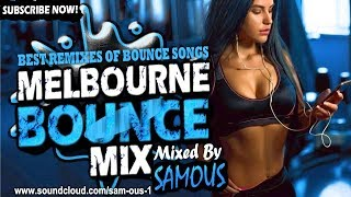 ?Melbourne Bounce Mix 2018   Best Remixes Of Popular Bounce Songs   Party Dance Mix #30 (SUBSCRIBE)