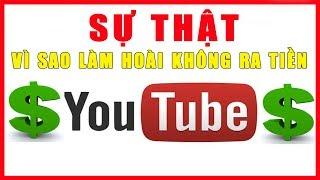 Sự Thật Vì Sao Nhiều Người Thất Bại Với Kiếm Tiền Youtube | Duy MKT