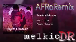 AFRo - Pégate y Bailemos (melkioDR Afro Remix)