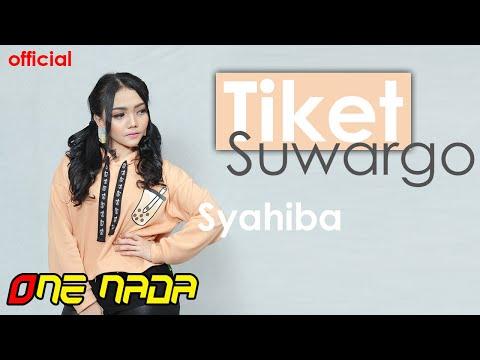 SYAHIBA - TIKET SUWARGO  (Koplo ONE NADA)