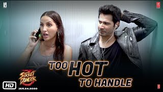 Street Dancer 3D: TOO... HOT TO HANDLE | Varun D, Shraddha K, Nora F, Prabhudeva, Remo D | 24th Jan