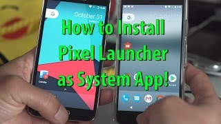 How to Install Pixel Launcher as System App!