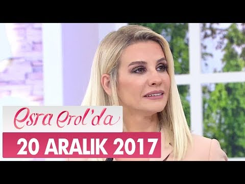 Esra Erol'da 20 Aralık 2017 Çarşamba - Tek Parça