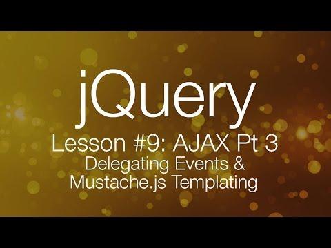 jQuery Ajax Tutorial #3 - Delegating Events & Mustache.js Templating (jQuery tutorial #9)
