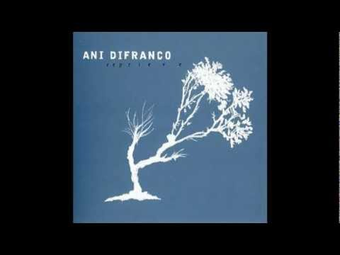 Ani Difranco - Unrequited