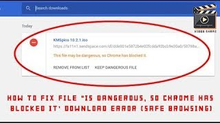 """How to fix File """"is dangerous, so Chrome has blocked it' Download error (Safe Browsing)"""