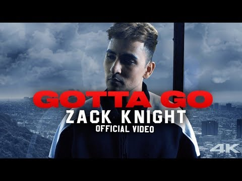 Download Zack Knight - Gotta Go    Mp4 baru