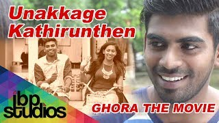 Ghora The Movie| Unakkage Kathirunthen | Karnan GCrak | Kumaresh