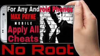 || No Root || Max Payne Mobile Apply All Cheats || Any Android Phones || With Proof ||