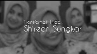 Transformasi Hijab : SHIREEN SUNGKAR