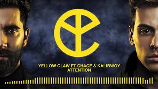 Yellow Claw - Attention ft. Chace & Kalibwoy