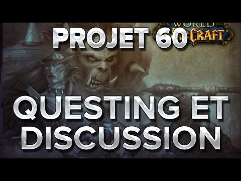 WoW Project 60 #3 : Questing et discussion :)