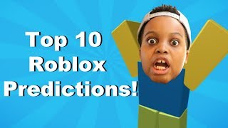 Top 10 Predictions Roblox Will Do In 5 Years!