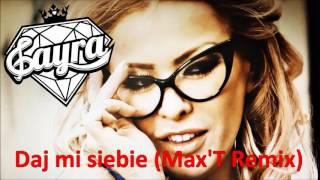Cayra - Daj Mi Siebie - Max'T Remix - Audio