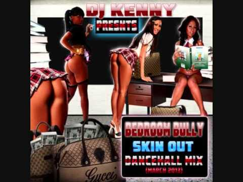 DJ KENNY BEDROOM BULLY SKIN OUT MIX MARCH 2013