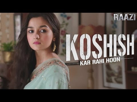 Koshish kar rahi hoon | Raazi | Alia Bhatt | Meghna Gulzar | Releasing on 11th May thumbnail