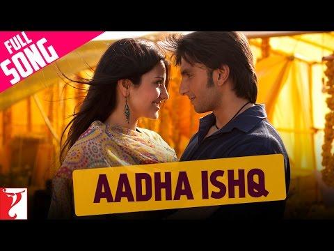 Aadha Ishq - Full song - Band Baaja Baaraat - Ranveer Singh |...