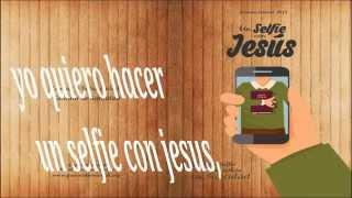 Selfie Con Jesus Cancion Oficial VIDEO LETRAS Pascua Juvenil 2015