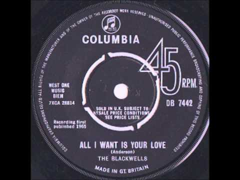 The Blackwells - All I Want Is Your Love