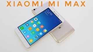 Xiaomi Mi Max | El mas GRANDE Smartphone | Review en Epañol