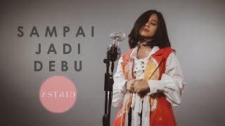 BANDA NEIRA - Sampai Jadi Debu | ASTRID (Cover Version)