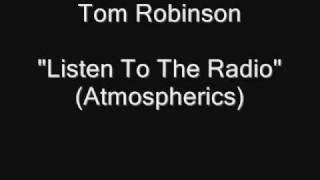 Watch Tom Robinson Listen To The Radio Atmospherics video