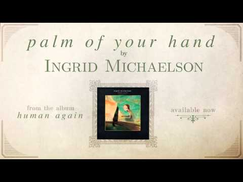 Ingrid Michaelson - Palm Of Your Hand