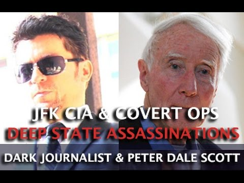DARK JOURNALIST - DEEP STATE ASSASSINATIONS: JFK CIA & COVERT OPS! PROFESSOR PETER DALE SCOTT