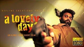A Lovely Day | Malayalam Action Short Film By Ajmal Soby
