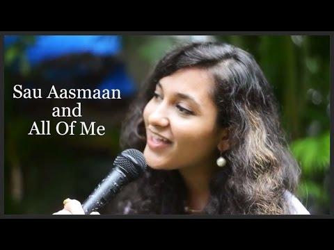 Sau Aasmaan || All Of Me |Cover| Mashup | Baar Baar Dekho |Siddarth |Katrina| Armaan Malik |Amaal