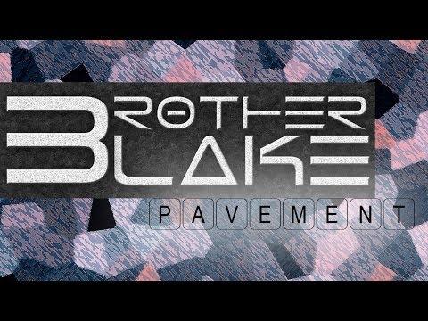 Brother Blake - Pavement