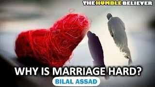 Why Is Marriage Hard  ?  Bilal Assad HD